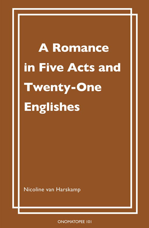 A Romance in Five Acts and Twenty-one Englishes